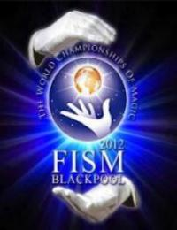 FISM 2012 - BLACKPOOL 9th - 14th JULY